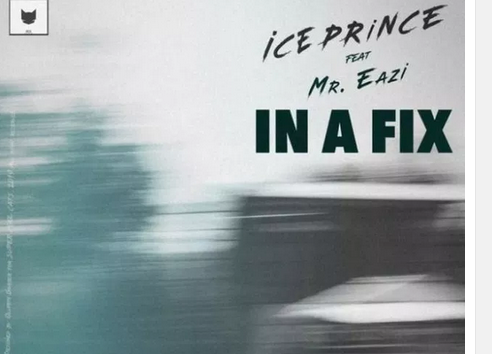 Download Mp3: Ice Prince Ft. Mr Eazi - In A Fix