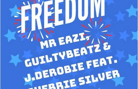 Download Music: Mr Eazi Ft. GuiltyBeatz, J.Derobie & Sherrie Silver - FREEDOM
