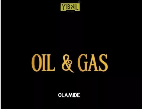 Download Mp3: Olamide - OIL & GAS