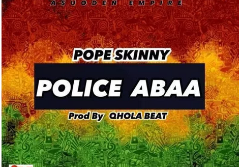 Download Mp3: Pope Skinny – Police Abaa