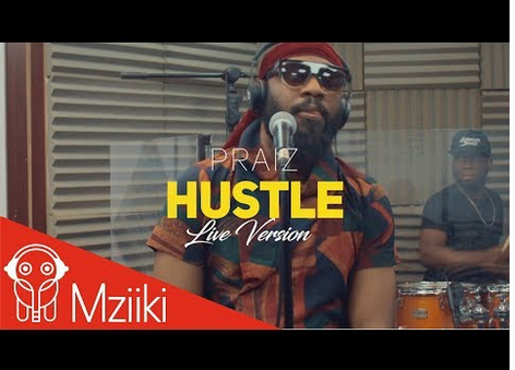 Video: Praiz Ft. Alternate Sound - Hustle [Live Version]