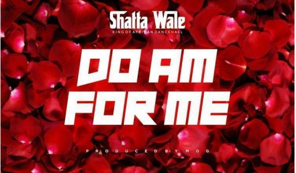 Download Mp3: Shatta Wale - Do Am For Me
