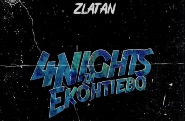 Lyrics: Zlatan – 4(Days) Nights In Ekohyiebo
