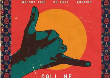 Download Mp3: Mr Eazi - Call Me Ft. Walshy Fire & Kranium
